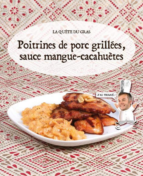 Poitrines de porc grillees sauce mangue cacahuetes